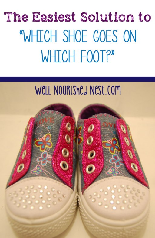 Teaching Toddlers to put on shoes. Such a simple trick! wellnourishednest.com